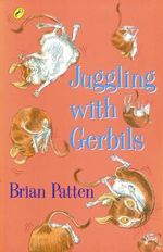 Juggling with Gerbils - Brian Patten