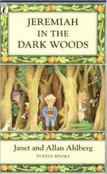 Jeremiah in the Dark Woods - Allan Ahlberg