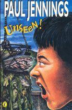 Unseen! - Paul Jennings