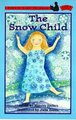 The Snow Child - Harriet Ziefert