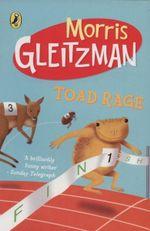 Toad Rage - Morris Gleitzman