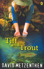 Tiff & The Trout - David Metzenthen