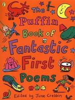 The Puffin Book of Fantastic First Poems - June Crebbin