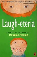 Laugh-Eteria : Poems and Drawings - Douglas Florian