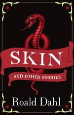 Skin & Other Stories - Roald Dahl