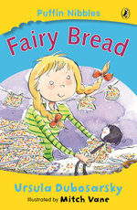 Aussie Nibbles : Fairy Bread : For Young Readers - Ursula Dubosarsky