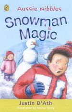 Aussie Nibbles : Snowman Magic : For Young Readers - Justin D'ath