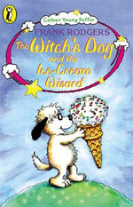 The Witch's Dog and the Ice-cream Wizard - Frank Rodgers