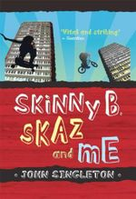 Skinny B, Skaz and Me : Puffin Teenage Books S. - John Singleton