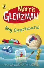 Boy Overboard - Morris Gleitzman