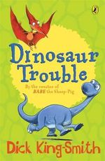 Dinosaur Trouble - Dick King-Smith