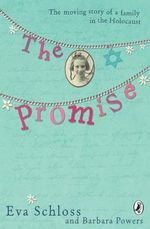 The Promise : The Moving Story of a Family in the Holocaust - Eva Schloss