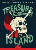 Puffin Classics : Treasure Island - Robert Louis Stevenson