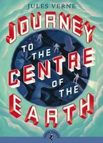 Puffin Classics: Journey to the Centre of The Earth - Jules Verne