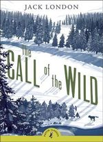 Puffin Classics : The Call of the Wild : Puffin Classics (Paperback) - Jack London