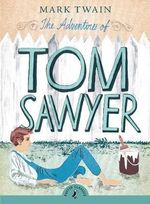 Puffin Classics : The Adventures of Tom Sawyer : Puffin Classics (Paperback) - Mark Twain