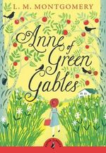 Puffin Classics: Anne of Green Gables - L. M. Montgomery