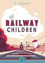 Puffin Classics: The Railway Children - Edith Nesbit