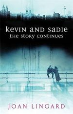 Kevin and Sadie : The Story Continues - Joan Lingard