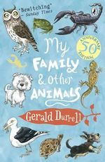 My Family and Other Animals : A Celebration of Mutts - Gerald Durrell