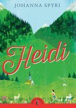 Puffin Classics : Heidi - Johanna Spyri
