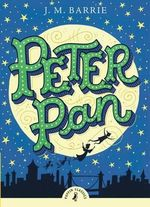 Puffin Classics : Peter Pan - J. M. Barrie