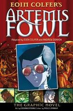 Artemis Fowl : The Graphic Novel : The Graphic Novel - Eoin Colfer