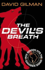 The Devil's Breath : Danger Zone Series : Book 1 - David Gilman