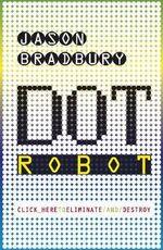 Dot Robot - Jason Bradbury