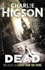 The Dead : The Enemy Series : Book 2  - Charlie Higson