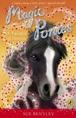 Magic Ponies :  A Twinkle of Hooves : Readers for Beginners - Sue Bentley