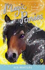 Magic Ponies : Riding Rescue : Readers for Beginners - Sue Bentley