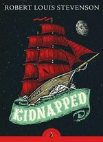 Puffin Classics: Kidnapped - Robert Louis Stevenson