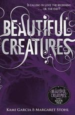 Beautiful Creatures : The Caster Chronicles : Book1 - Kami Garcia