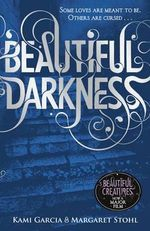 Beautiful Darkness : The Caster Chronicles : Book 2 - Kami Garcia