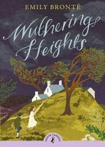 Puffin Classics : Wuthering Heights - Emily Bronte