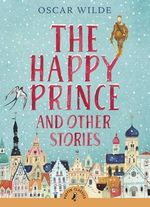 Puffin Classics : The Happy Prince And Other Stories : Puffin Classics (Paperback) - Oscar Wilde