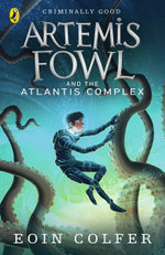 Artemis Fowl and the Atlantis Complex : Artemis Fowl Series : Book 7 - Eoin Colfer