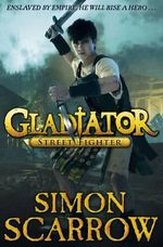 Gladiator : Street Fighter - Simon Scarrow