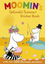 Moomin's Splendid Summer Sticker Book : With Over 100 Moomin Stickers - Jansson Tove