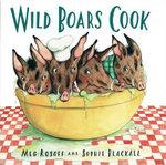 Wild Boars Cook - Meg Rosoff