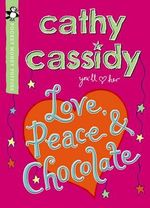 Love, Peace and Chocolate : Pocket Money Puffin - Cathy Cassidy