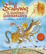 Sir Scallywag and the Golden Underpants - Giles Andreae