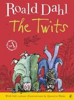 The Twits : 30th Anniversary Colour Edition - Roald Dahl