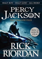 The Demigod Files (Film Tie-in) : Percy Jackson and the Olympians Series  - Rick Riordan