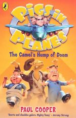 The Camel's Hump of Doom : Pigs in Planes  - Paul Cooper
