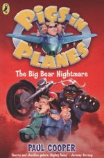 The Big Bear Nightmare : Pigs in Planes  - Paul Cooper