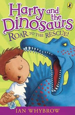 Roar to the Rescue! : Harry and the Dinosaurs - Ian Whybrow