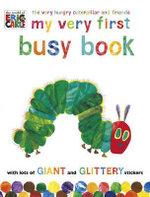 The Very Hungry Caterpillar and Friends : My Very First Busy Book : The Very...Series - Eric Carle