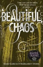 Beautiful Chaos : The Caster Chronicles : Book 3 - Margaret Stohl